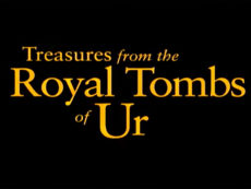 Treasures from the Royal Tombs of Ur